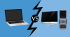 Laptop vs Desktop PC